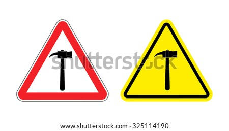 Warning sign attention hammer. Hazard yellow sign construction work. Silhouette a sledgehammer on red triangle. Set Road signs. - stock vector