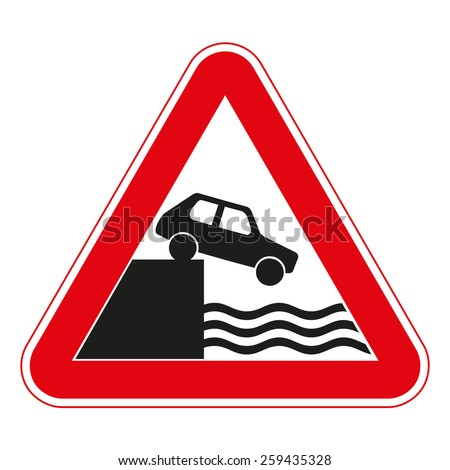 Warning traffic signs. Unprotected quayside or riverbank. - stock vector