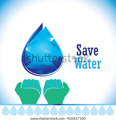 Water, an essential form of energy..A graphic describing to save every drop of water.  - stock vector