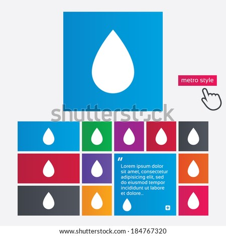 Water drop sign icon. Tear symbol. Metro style buttons. Modern interface website buttons with hand cursor pointer. Vector - stock vector