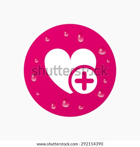 Water drops on button. Heart sign icon. Add lover symbol. Plus love. Realistic pure raindrops. Pink circle. Vector - stock vector