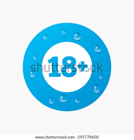 Water drops on button. 18 plus years old sign. Adult content icon. Realistic pure raindrops. Blue circle. Vector - stock vector