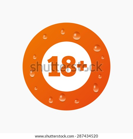 Water drops on button. 18 plus years old sign. Adults content icon. Realistic pure raindrops. Orange circle. Vector - stock vector