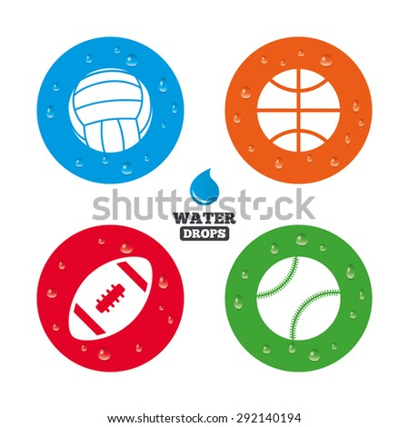 Water drops on button. Sport balls icons. Volleyball, Basketball, Baseball and American football signs. Team sport games. Realistic pure raindrops on circles. Vector - stock vector