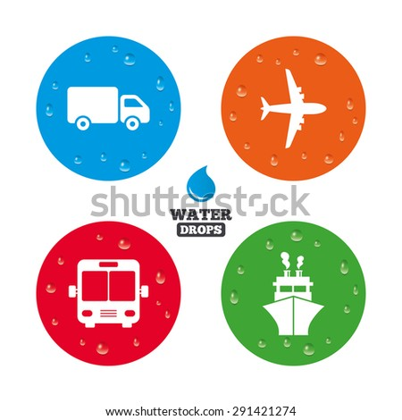 Water drops on button. Transport icons. Truck, Airplane, Public bus and Ship signs. Shipping delivery symbol. Air mail delivery sign. Realistic pure raindrops on circles. Vector