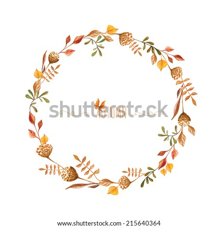 Watercolor autumn frame. Wreath made of hand drawn  autumn leaves and flowers. Greeting card or Invitation - stock vector
