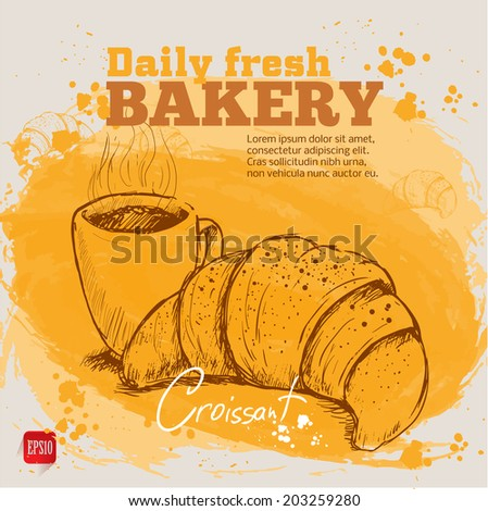 Watercolor background with sketch style croissant an cup of coffee. Hand drawn design for your business. - stock vector