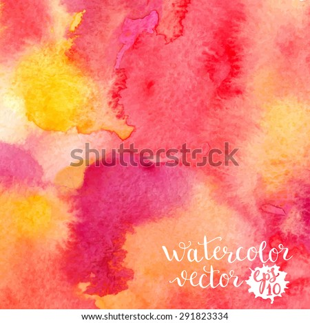 Watercolor bright hand painted background. Splash texture. Template for your design. Vector illustration - stock vector