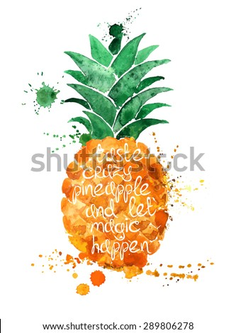 Watercolor hand drawn illustration of isolated pineapple fruit silhouette on a white background. Typography poster with creative slogan. - stock vector