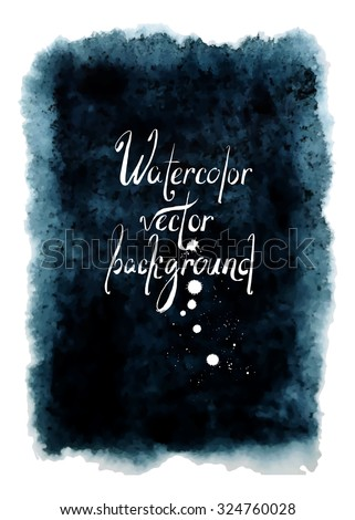 Watercolor indigo dark background. Hand drawn texture. Abstract shape. Vector illustration - stock vector
