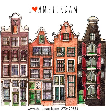 Watercolor painted traditional old buildings in Amsterdam, the Netherlands. Amsterdam old houses for  travel poster,city symbols for postcards, card boards. I love Amsterdam. - stock vector
