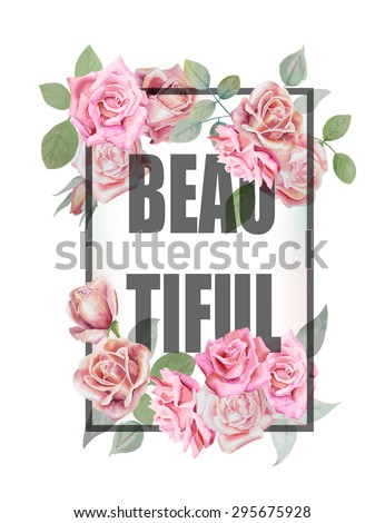 Watercolor roses print with slogan BEAUTIFUL. Can be used  for t-shirt design and other uses. Vector Illustration. - stock vector