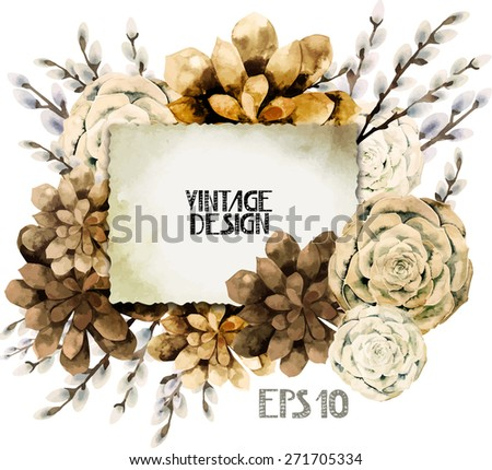 Watercolor vintage card with sepia succulents and pussy-willow branches. Vector design element isolated on white background - stock vector