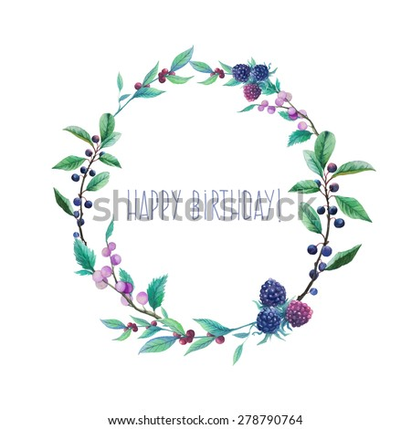 Watercolor wild blue berries wreath. Hand drawn happy birthday floral frame with natural elements: blue berries, leaves, branches. Vector vintage round border - stock vector