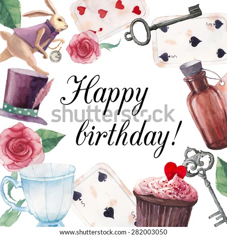 Watercolor wonderland Happy birthday card. Hand drawn vintage collage frame with white rabbit, playing cards, old key, cylinder hat, cupcake, bottle, roses and tea cup. Vector greeting design - stock vector