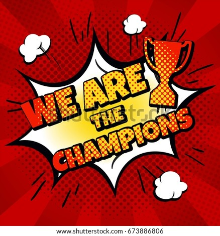 We Are The Champions Banner In Pop Art Style Comic Speech Bubble On Burst Background