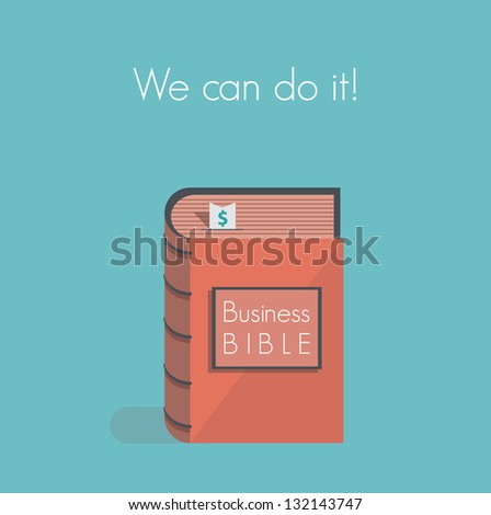 We can do it! Business Bible. Concept for business success motivation, commandments, rules and metaphors.