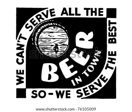 We Can't Serve All The Beer 3 - Retro Ad Art Banner