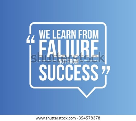 we learn from failure not from success quote illustration design graphic - stock vector