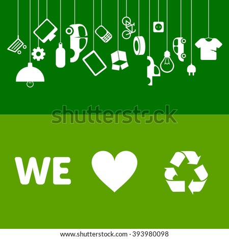 We love to recycle! Old things can be reused. Waste management banners for ecology projects. - stock vector