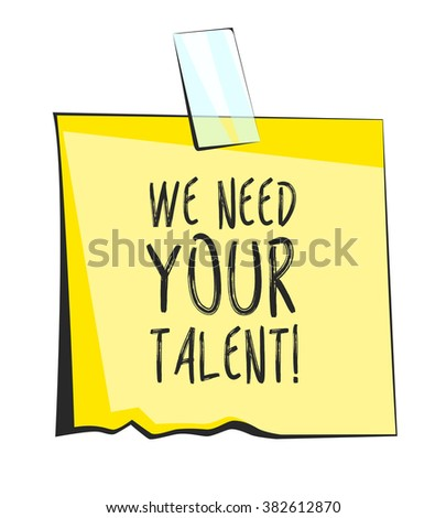 We need your talent paper sticky note. Retro reminder sticker - stock vector