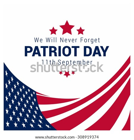 We Will Never Forget. 9/11 Patriot Day background, Abstract American Flag background. Patriot Day September 11, 2001 Poster Template, we will never forget you, Vector illustration for Patriot Day - stock vector