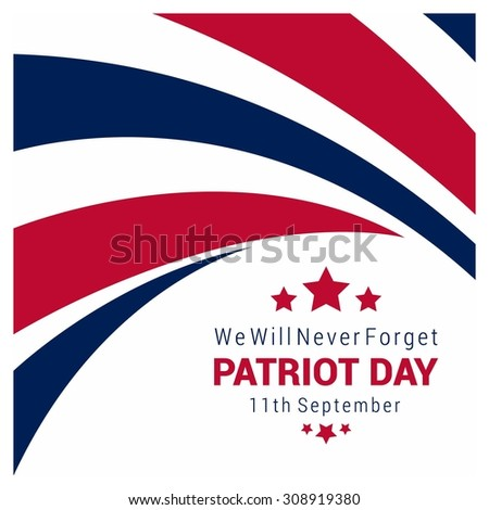 We Will Never Forget. 9/11 Patriot Day background, Abstract USA Flag Stripes background. Patriot Day September 11, 2001 Poster Template, we will never forget you, Vector illustration for Patriot Day - stock vector