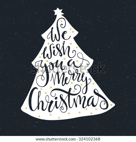 We Wish you a merry christmas - quote in a christmas tree. Unique handdrawn typography poster. Vector art. Great design element for congratulation cards, banners and flyers. - stock vector