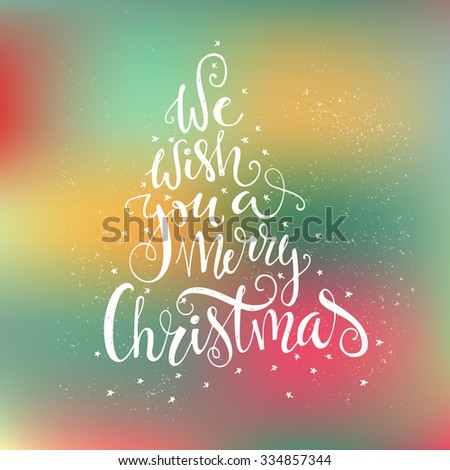 We wish you a merry Christmas - quote in a shape of a christmas tree.- unique handdrawn typography poster.  Great vector design element for congratulation cards, banners and flyers.   - stock vector
