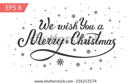 We wish You a Merry Christmas - vector calligraphy, handwriting - stock vector