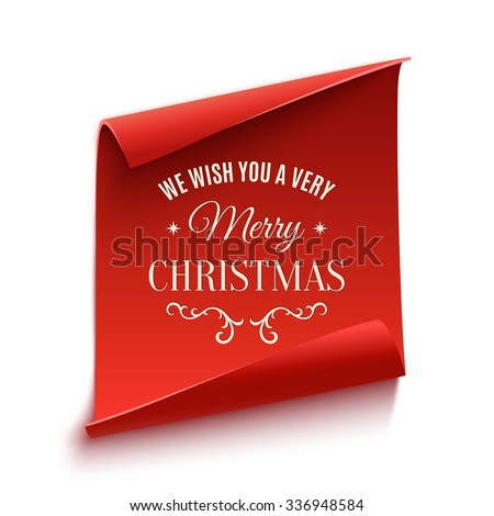 We wish you a very Merry Christmas, greeting card template. Red, curved, paper banner isolated on white background. Vector illustration. - stock vector