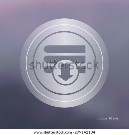 Web icon on the blurred background. Download Symbol. Vector illustration - stock vector