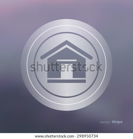 Web icon on the blurred background. Home Symbol.  Vector illustration - stock vector