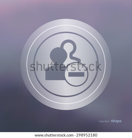 Web icon on the blurred background. Remove symbol.  Vector illustration - stock vector