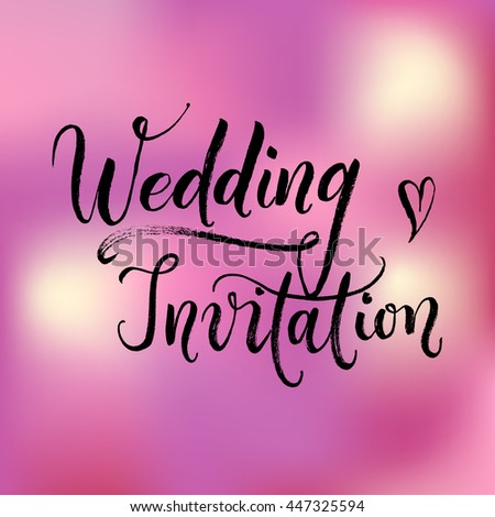 Wedding invitation card. Modern calligraphy, hand drawn and hand-lettered with a brush pen. Bride and groom invite guests to the party. Pink abstract background. - stock vector