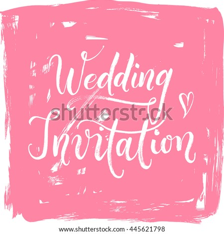 Wedding modern calligraphy invitation card. Hand drawn and hand-lettered with brush pen. Cute Modern calligraphy. Bride and groom invite guests. Save the date for wedding party! - stock vector