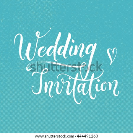 Wedding modern calligraphy invitation for guests. Hand drawn and hand-lettered. You are invited. Bride and groom. Cute and pretty.  - stock vector