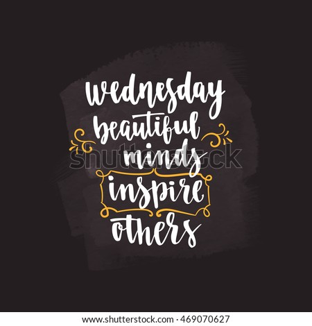 Week days motivation quotes. Wednesday. Vector handwritten brush ... Wednesday Coffee Quotes