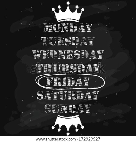 weekdays and friday words on chalkboard. vector illustration