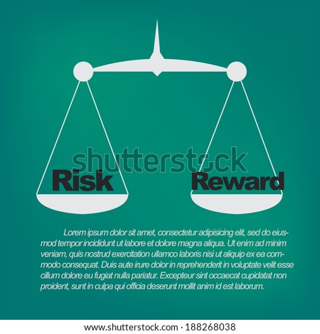 Weighing the risks and rewards  - stock vector