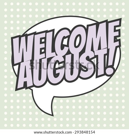 welcome august background, illustration in vector format - stock vector