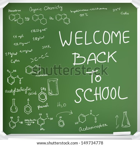 Welcome back to school background. Chemical formulas on green chalkboard - stock vector