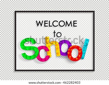 Welcome back to school. Bright cheerful banner to the first of September. Polygon multicolored text in the frame.