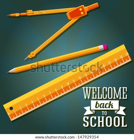 Welcome back to school greeting with ruler, pencil and compass. Vector - stock vector