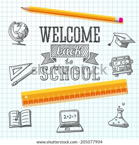 Welcome back to school message on school paper. With drawings of - globe, notebook,   text book, graduation cap, bus, science bulb, pencil, ruler. Vector - stock vector