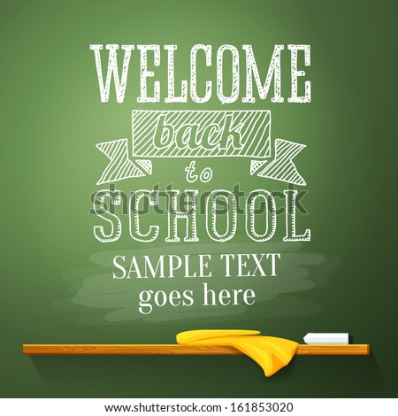 Welcome back to school message on the chalkboard with place for your text. Vector  - stock vector