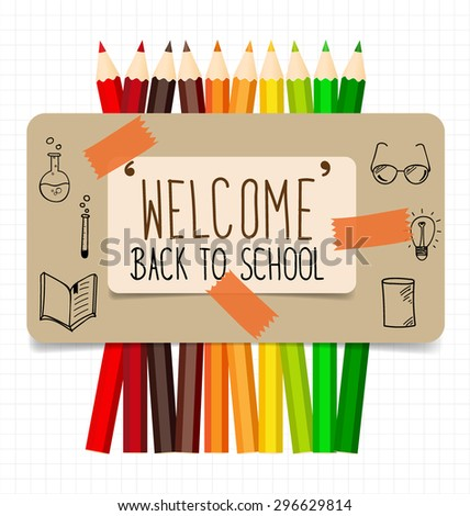 Welcome back to school. Paper note with color pencils background, vector illustration. - stock vector