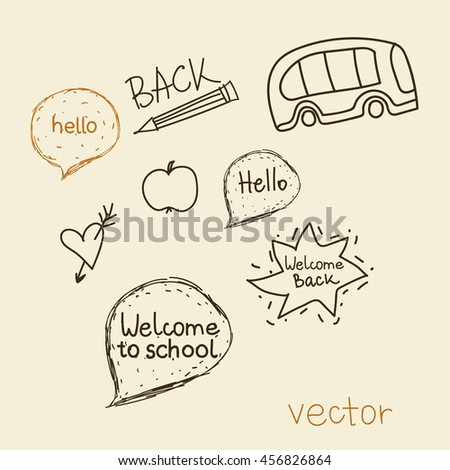 Welcome back to school. Set  elements of school symbols.  School bus, apple and pencil. Speech cloud hello. Simple Sketch and doodle style. Vector illustration - stock vector