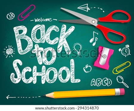Welcome Back to School Title Written in a Chalk Board with Realistic 3D Items Like Pencil and Scissor. Vector Illustration Doodle - stock vector