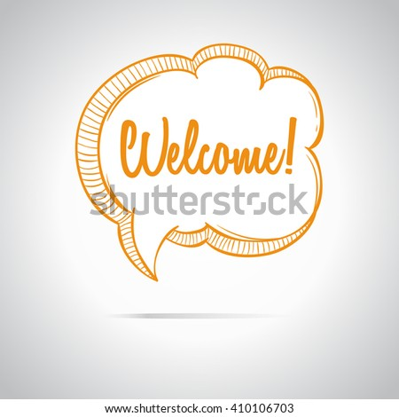 Welcome Bubble Speech or Talk With Doodle Style on Grey Background